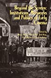 img - for Beyond the Screen: Institutions, Networks, and Publics of Early Cinema book / textbook / text book