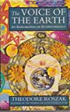 The Voice of the Earth (0593028163) by Roszak, Theodore