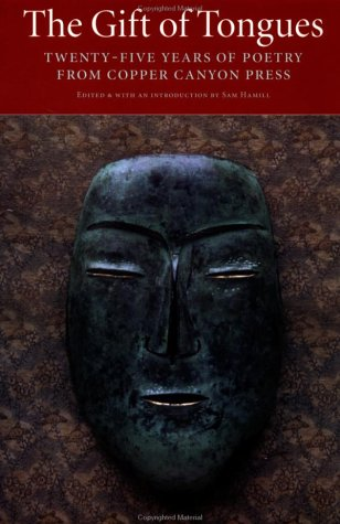 The Gift of Tongues: Twenty-five Years of Poetry from Copper Canyon Press, Sam Hamill
