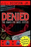 Denied: The Search for Saudi Justice (1410724492) by Dickson, James