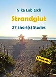 Strandglut 27 Short(s) Stories (German Edition)