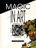 Magic in Art: Perspective, Tricks, Illusions Hb