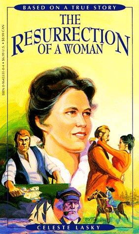 The Resurrection of a Woman, Celeste Lasky
