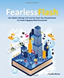 Claudia McCue Fearless Flash: Use Adobe InDesign CS5 and the Tools You Already Know to Create Engaging Web Documents