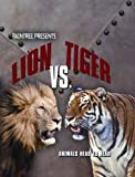 img - for Lion vs. Tiger (Animals Head To Head) book / textbook / text book