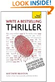 Write a Bestselling Thriller: Strategies to Get Your Book Published (Teach Yourself)