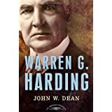 Warren G. Harding: The American Presidents Series: The 29th President, 1921-1923 ~ John W. Dean