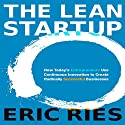 The Lean Startup: How Today's Entrepreneurs Use Continuous Innovation to Create Radically Successful Businesses | Livre audio Auteur(s) : Eric Ries Narrateur(s) : Eric Ries