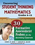img - for Uncovering Student Thinking in Mathematics, Grades 6-12: 30 Formative Assessment Probes for the Secondary Classroom book / textbook / text book
