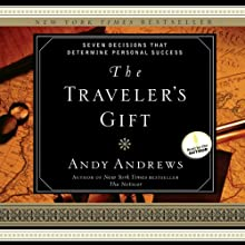 The Traveler's Gift (       UNABRIDGED) by Andy Andrews Narrated by Andy Andrews
