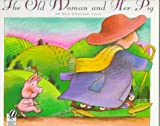 The Old Woman and Her Pig: An Old English Tale (015201490X) by Litzinger, Rosanne