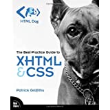 HTML Dog: The Best-Practice Guide to XHTML and CSS ~ Patrick Griffiths