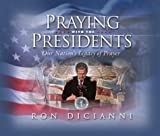 Praying with the Presidents: Our Nation's Legacy of Prayer