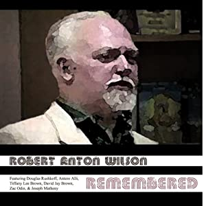 Robert Anton Wilson Remembered | [Douglas Rushkoff, Antero Ali, Tiffany Brown, David Brown, Zac Odin, Joseph Matheny]
