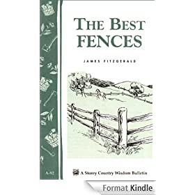 The Best Fences: Storey's Country Wisdom Bulletin A-92 (Garden Way Publishing's Country Wisdom Bulletins, Do It Yourself Series, No a-92) (English Edition)