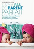 img - for Il n'y a pas de parent parfait book / textbook / text book
