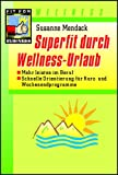 Superfit durch Wellness-Urlaub.