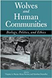 Wolves and Human Communities: Biology, Politics, and Ethics