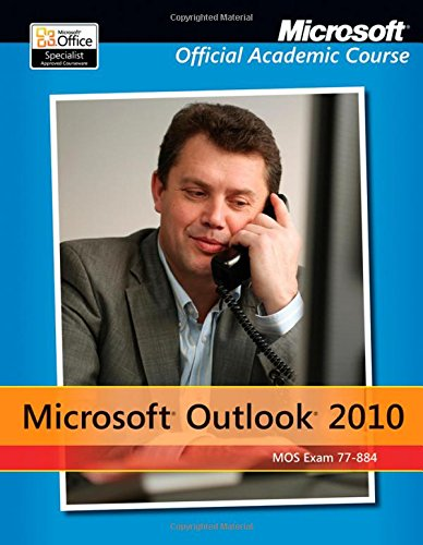 Exam 77-884 Microsoft Outlook 2010 with Microsoft Office 2010 Evaluation Software