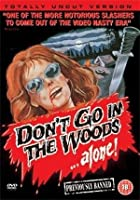 Don't Go In the Woods Alone