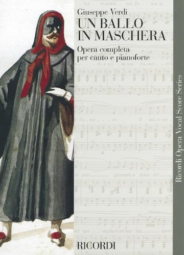 Un Ballo in Maschera (a Masked Ball): Vocal Score