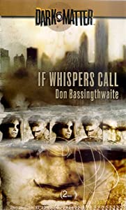 If Whispers Call (Dark Matter, Book 2) by Don Bassingthwaite