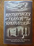 Masterpieces of Terror and the Supernatural (088029518X) by Marvin Kaye