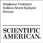 Marijuana Treatment Reduces Severe Epileptic Seizures | David Noonan