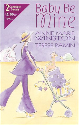 Baby Be Mine (2 Novels in 1), ANNE MARIE WINSTON, TERESE RAMIN