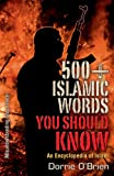 500+ Islamic Words You Should Know : An Encyclopedia of Islam