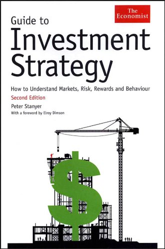 Guide to Investment Strategy: How to Understand Markets, Risk, Rewards and Behaviour (The Economist)