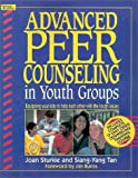 Advanced Peer Counseling in Youth Groups: Equipping Your Kids to Help Each Other With the Tough Issues (0310373018) by Sturkie, Joan