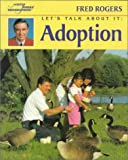 Let's Talk About It: Adoption (First Experiences) (0399224327) by Rogers, Fred