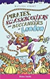 Pirates, Swashbucklers and Buccaneers of London (Of London Series)