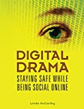 img - for Digital Drama Staying Safe While Being Social Online book / textbook / text book