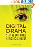 Digital Drama Staying Safe While Bein...