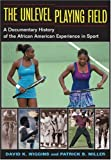 img - for The Unlevel Playing Field: A Documentary History of the African American Experience in Sport (Sport and Society) book / textbook / text book
