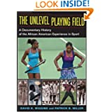 The Unlevel Playing Field: A Documentary History of the African American Experience in Sport (Sport and Society...