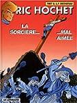 Ric Hochet, tome 63 : La Sorci�re mal...