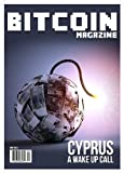 Bitcoin Magazine Issue #9 (April 2013): Cyprus A Wake Up Call