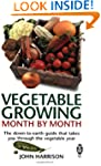 Vegetable Growing Month-by-Month: The...