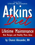 Atkins Diet Phase 4: The Lifetime Maintenance Phase! New Recipes & Healthy Menu Ideas!