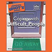 The Complete Idiot's Guide to Coping with Difficult People | Arlene Matthews Uhl
