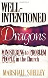Well-Intentioned Dragons: Ministering to Problem People in the Church (1556615159) by Shelley, Marshall