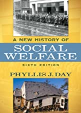 A New History of Social Welfare by Phyllis J. Day