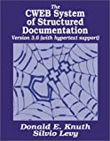 The CWEB System of Structured Documentation, Version 3.0 (0201575698) by Knuth, Donald E.