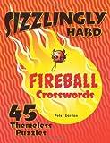 Sizzlingly Hard Fireball Crosswords: 45 Themeless Puzzles