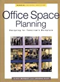 Office Space Planning: Designs for Tomorrow's Workplace