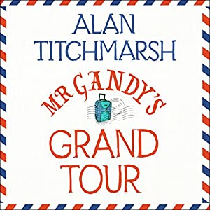 Mr Gandy's Grand Tour Audiobook