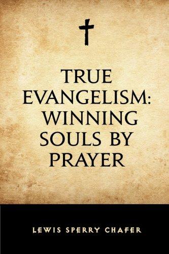 True Evangelism: Winning Souls by Prayer